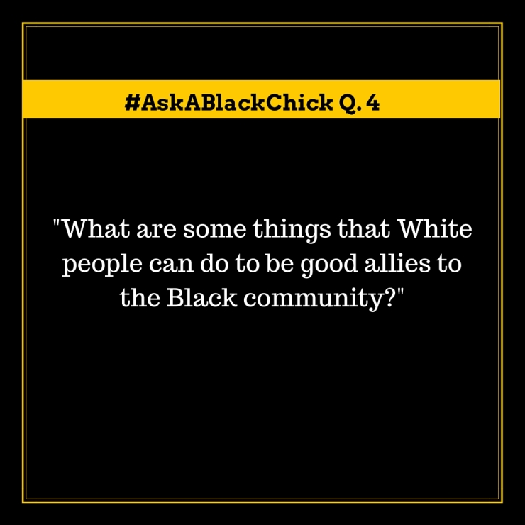 Ask A Black Chick Black Allies